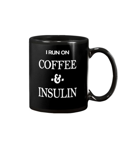 I run on coffee and Insulin