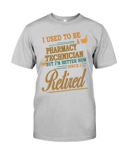I USED TO BE PHARMACY TECHNICIAN Classic T-Shirt front