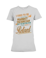 I USED TO BE PHARMACY TECHNICIAN Premium Fit Ladies Tee thumbnail