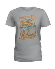 I USED TO BE PHARMACY TECHNICIAN Ladies T-Shirt thumbnail