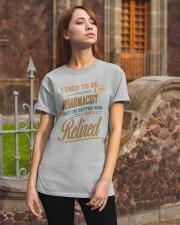 I USED TO BE PHARMACIST Classic T-Shirt apparel-classic-tshirt-lifestyle-06