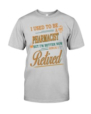 I USED TO BE PHARMACIST Classic T-Shirt front