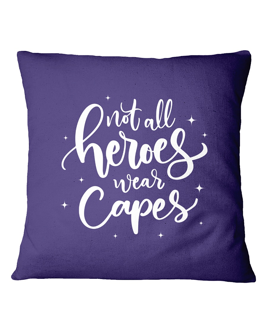 Not All Heroes Wear Capes Nurses Square Pillowcase
