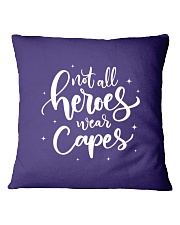 Not All Heroes Wear Capes Nurses Square Pillowcase front