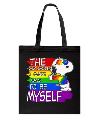THE ONLY CHOICE I MADE WAS TO BE MYSELF LGBT SHIRT