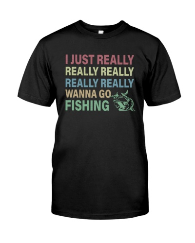 I just really really really wanna go fishing