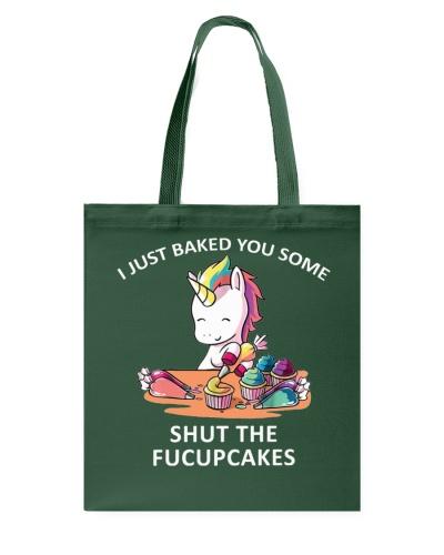 I just baked you some shut the fucupcakes unicorn