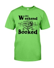My Weekend Is All Booked Funny Reading Book Lover Classic T-Shirt front