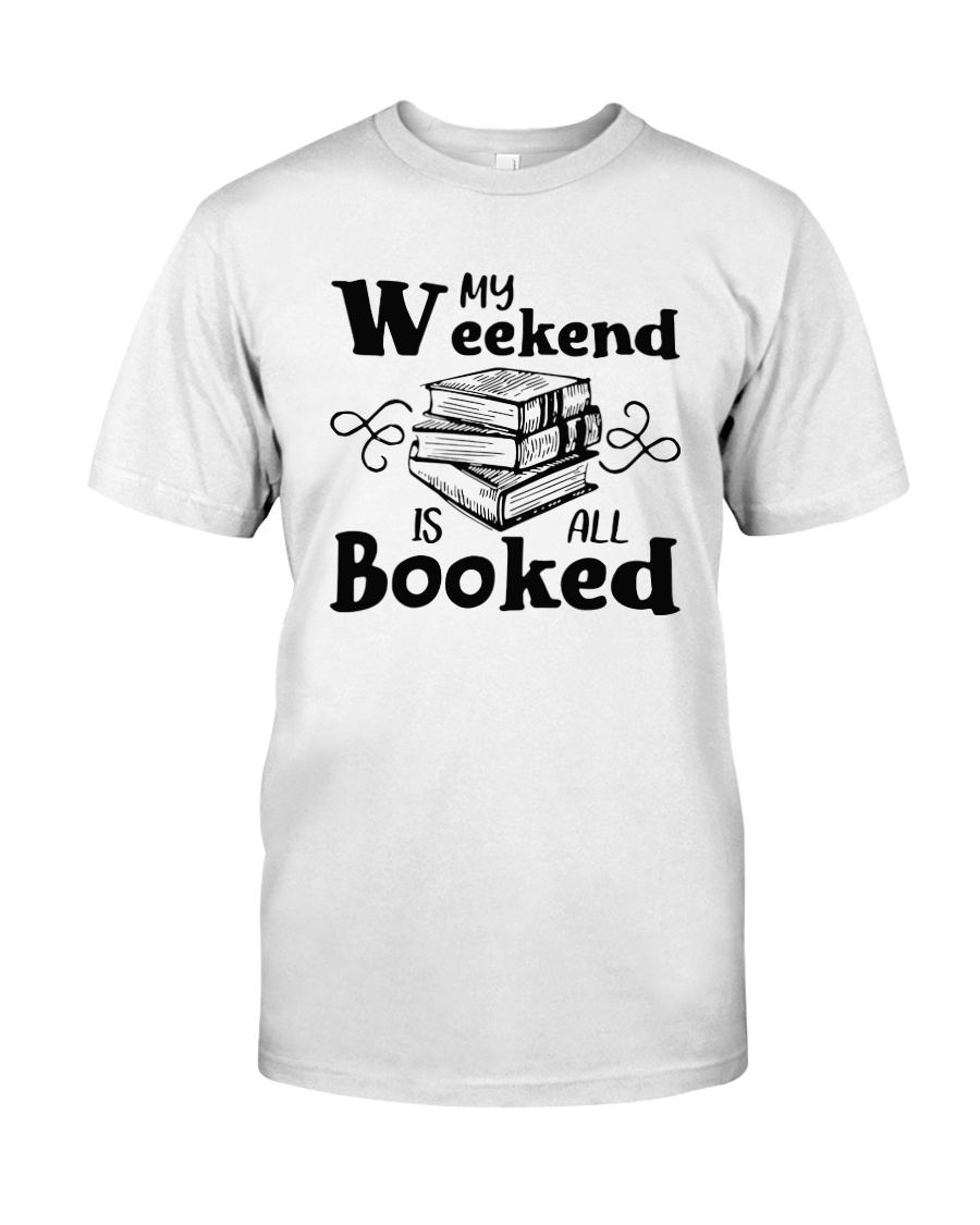 My Weekend Is All Booked Funny Reading Book Lover Classic T-Shirt