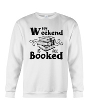My Weekend Is All Booked Funny Reading Book Lover Crewneck Sweatshirt thumbnail