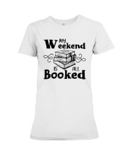 My Weekend Is All Booked Funny Reading Book Lover Premium Fit Ladies Tee tile
