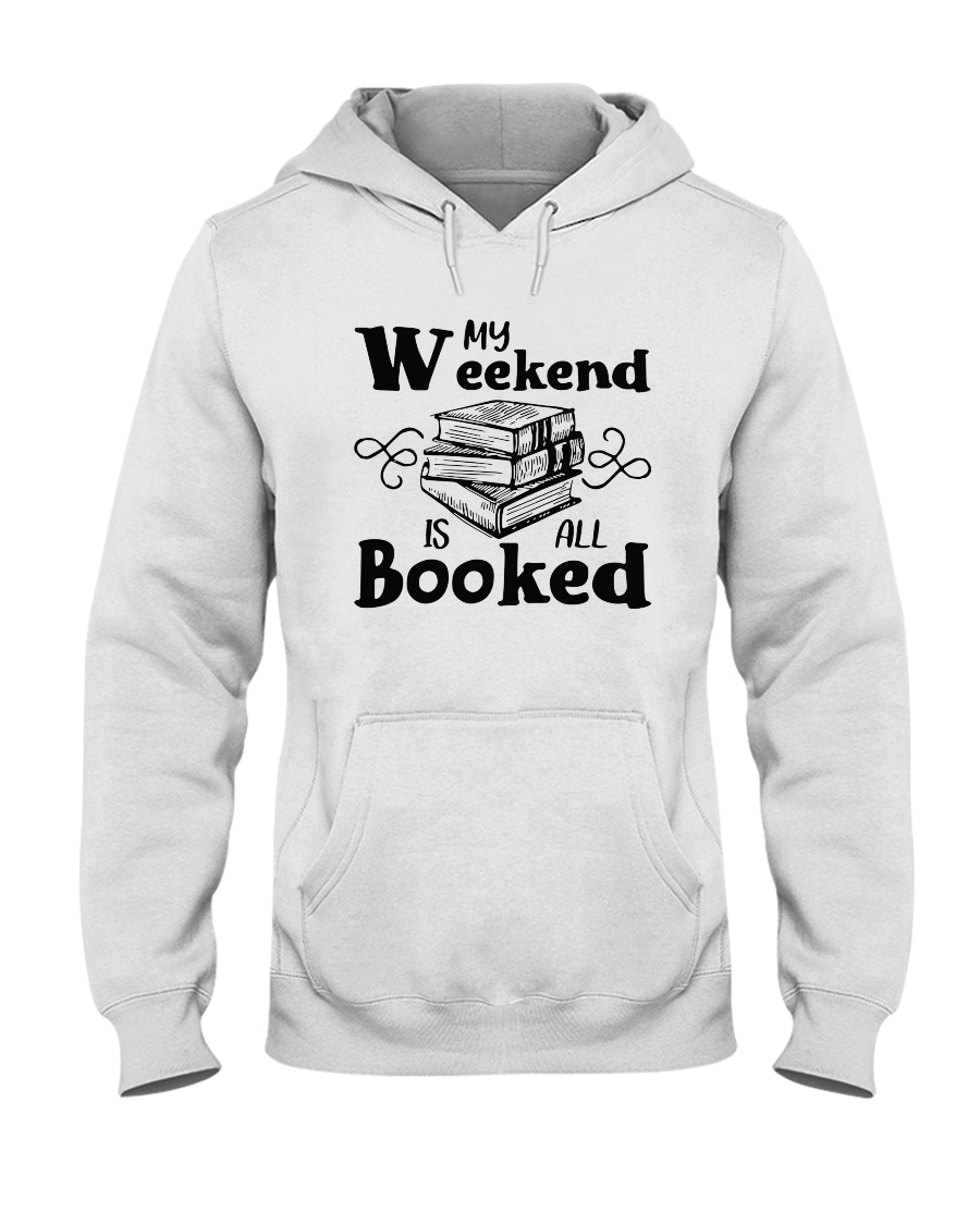 My Weekend Is All Booked Funny Reading Book Lover Hooded Sweatshirt
