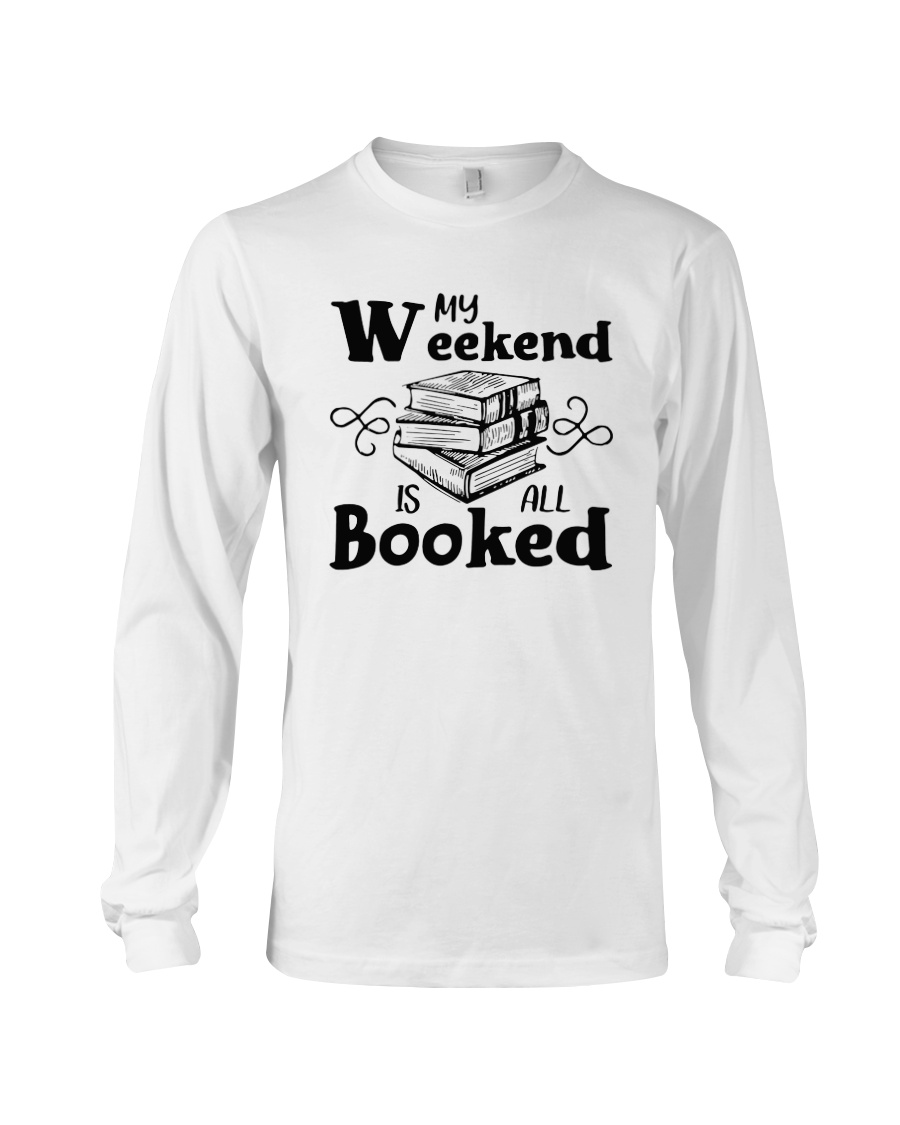 My Weekend Is All Booked Funny Reading Book Lover Long Sleeve Tee
