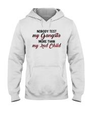 Nobody test my gangsta more than my 2nd child Hooded Sweatshirt thumbnail