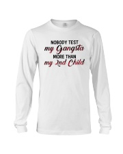 Nobody test my gangsta more than my 2nd child Long Sleeve Tee thumbnail