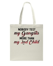 Nobody test my gangsta more than my 2nd child Tote Bag thumbnail