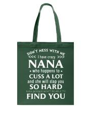 Don't mess with me I have crazy Nana who happens Tote Bag thumbnail