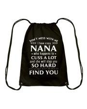 Don't mess with me I have crazy Nana who happens Drawstring Bag thumbnail