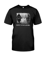 Respect to the fallen ones  Classic T-Shirt front