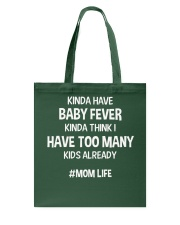 Kinda Have Baby Fever Kinda Think I Have Too Many  Tote Bag thumbnail