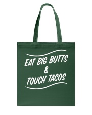 Eat big butts and touch tacos touch big butts and Tote Bag thumbnail