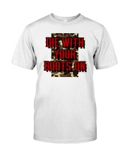 Die With Your Boots On Classic T-Shirt thumbnail
