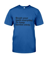 Brush your Teeth Everyday Classic T-Shirt front