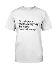 Brush your Teeth Everyday Classic T-Shirt thumbnail