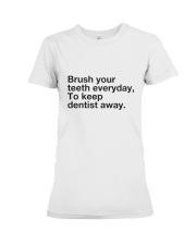 Brush your Teeth Everyday Premium Fit Ladies Tee thumbnail