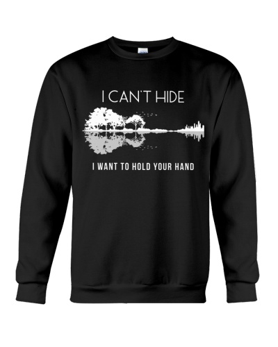 I can't hide - I want to hold your hand