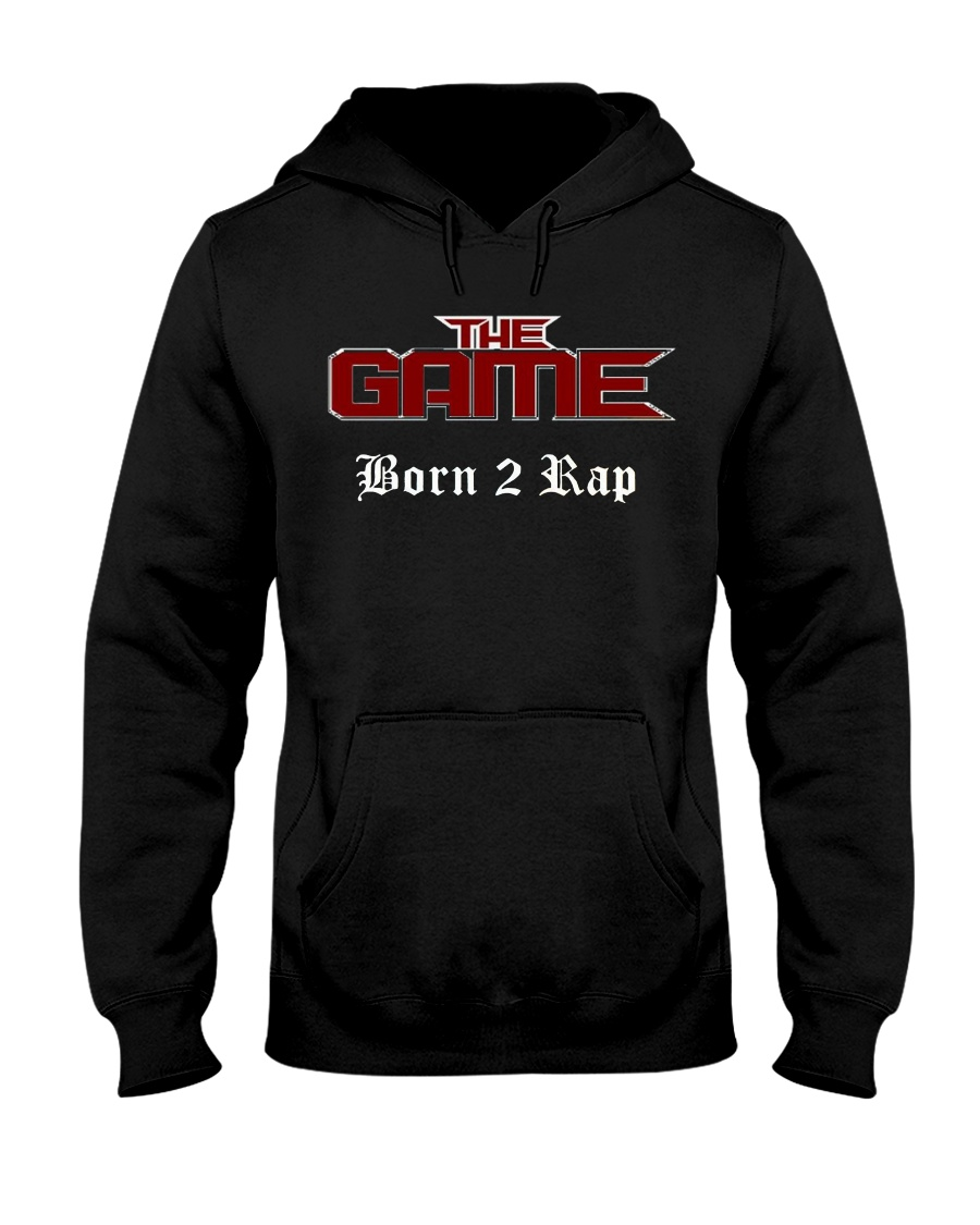 Born 2 Rap The Game T-Shirts Hooded Sweatshirt