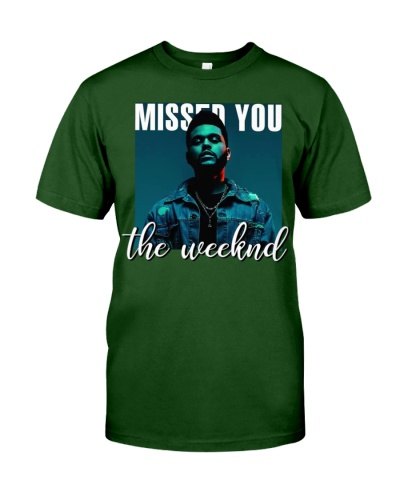 Missed You The Weeknd  T Shirt