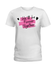 We'll be Forever Together Ladies T-Shirt thumbnail