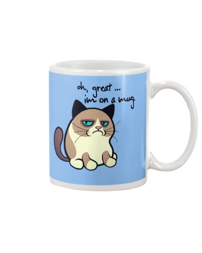 Oh Great im on a mug funny cat quote