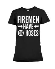 Firemen have big hoses Premium Fit Ladies Tee thumbnail