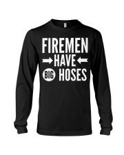 Firemen have big hoses Long Sleeve Tee thumbnail