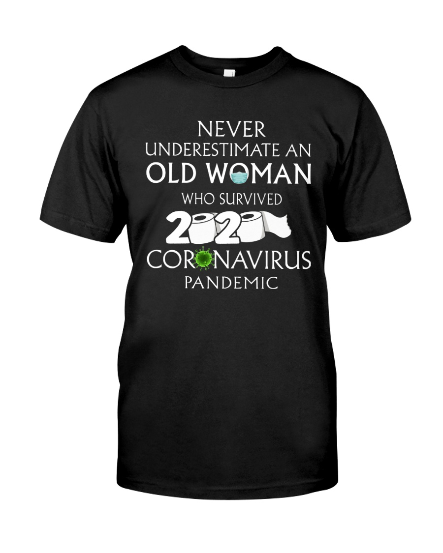 Never underestimate an old woman  Classic T-Shirt