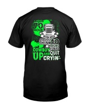 I Have 70 Hour Truck Driver  T-SHIRT Classic T-Shirt back