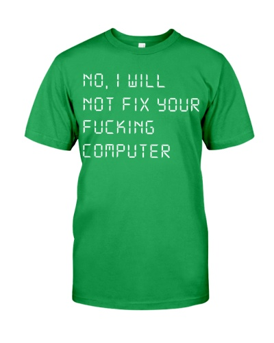 I will not fix your fucking computer