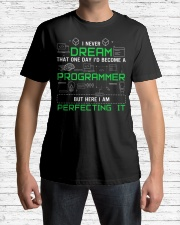 I never dream that one day i'd become a Programmer Classic T-Shirt lifestyle-mens-crewneck-front-1