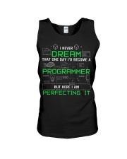 I never dream that one day i'd become a Programmer Unisex Tank thumbnail