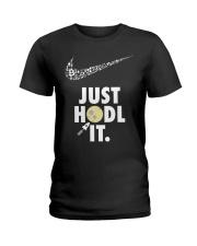 Just Hodl it Ladies T-Shirt thumbnail