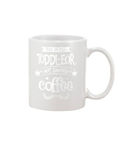 Toddleor not enough Coffee