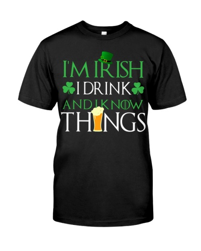 I'm Irish I Drink and I Know Things