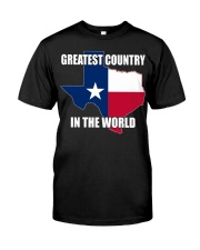 GREATEST COUNTRY IN THE WORLD Classic T-Shirt front