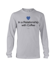 IN A RELATIONSHIP WITH COFFE TODAY Long Sleeve Tee thumbnail