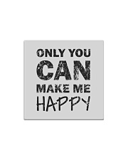 Only you can make me happy Square Magnet front