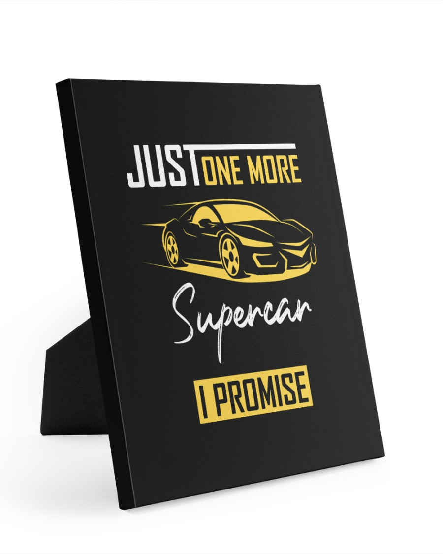 Just One more car i promise - Car Enthusiast 8x10 Easel-Back Gallery Wrapped Canvas