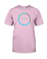 I am thinking - Loading  Classic T-Shirt thumbnail