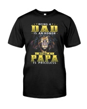 Being a Dad is an honor being a Papa is priceless Classic T-Shirt front